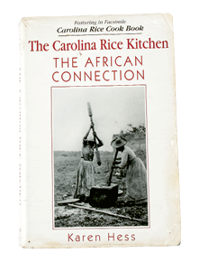 """I love The Carolina Rice Kitchen by Karen Hess. It's got history lessons and receipts all in one."""