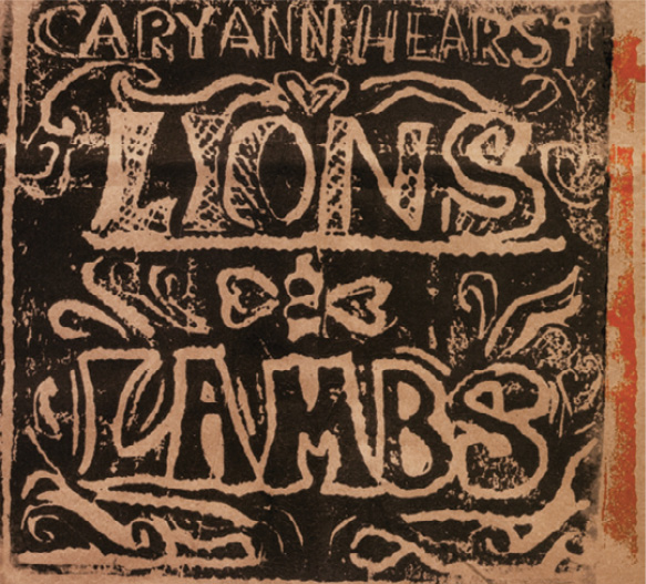 Cary Ann Hearst:  Lions and Lambs (Shrimp Records, 2011)