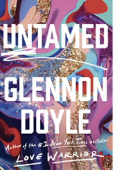 "Life Story: ""As a woman in my 40s, I'm reading—and loving—Untamed by Glennon Doyle. It's one of those books that makes you think, 'What am I doing with my life?'"""
